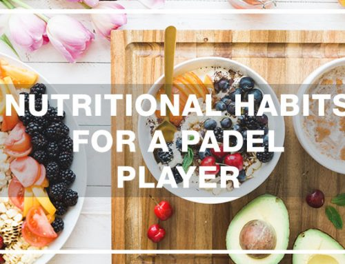 Nutritional habits for a Padel player