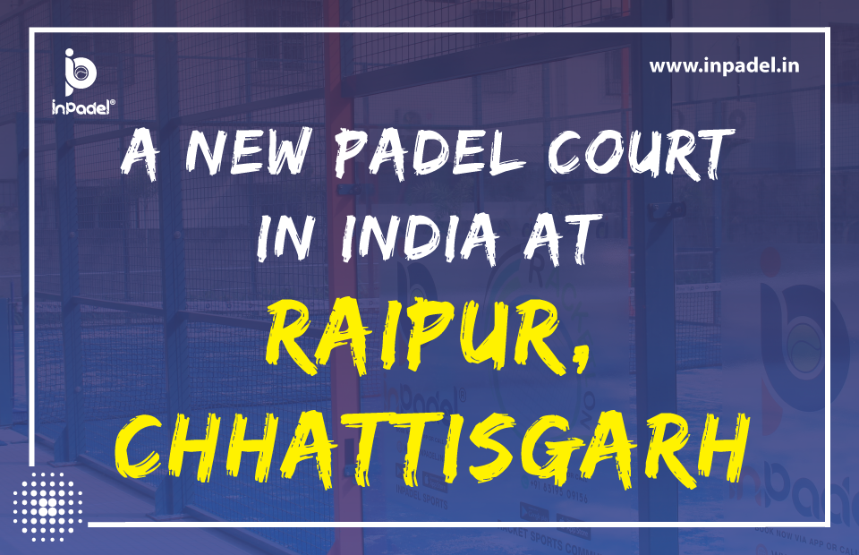 A Whole New City is embracing the opening of the First Padel Court in Raipur, Chhattisgarh